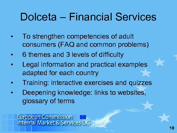 Dolceta – Financial Services • • • To strengthen competencies of adult consumers (FAQ