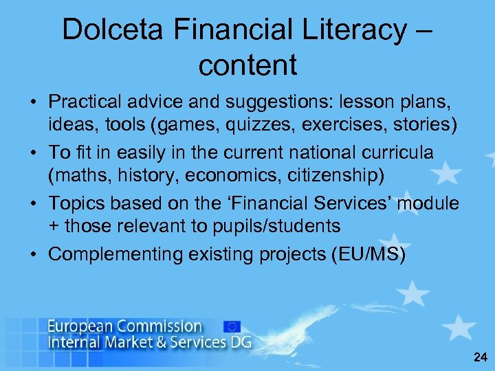 Dolceta Financial Literacy – content • Practical advice and suggestions: lesson plans, ideas, tools