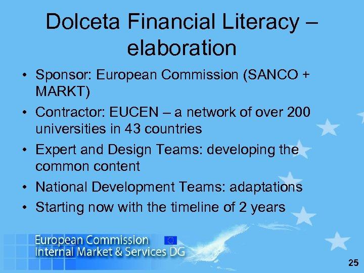 Dolceta Financial Literacy – elaboration • Sponsor: European Commission (SANCO + MARKT) • Contractor: