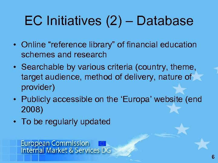 "EC Initiatives (2) – Database • Online ""reference library"" of financial education schemes and"