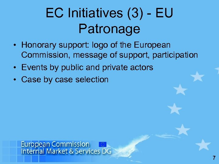 EC Initiatives (3) - EU Patronage • Honorary support: logo of the European Commission,