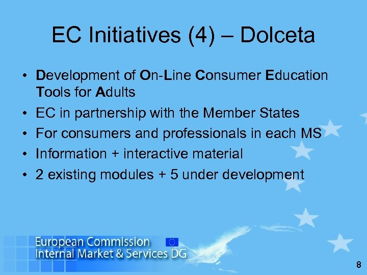 EC Initiatives (4) – Dolceta • Development of On-Line Consumer Education Tools for Adults