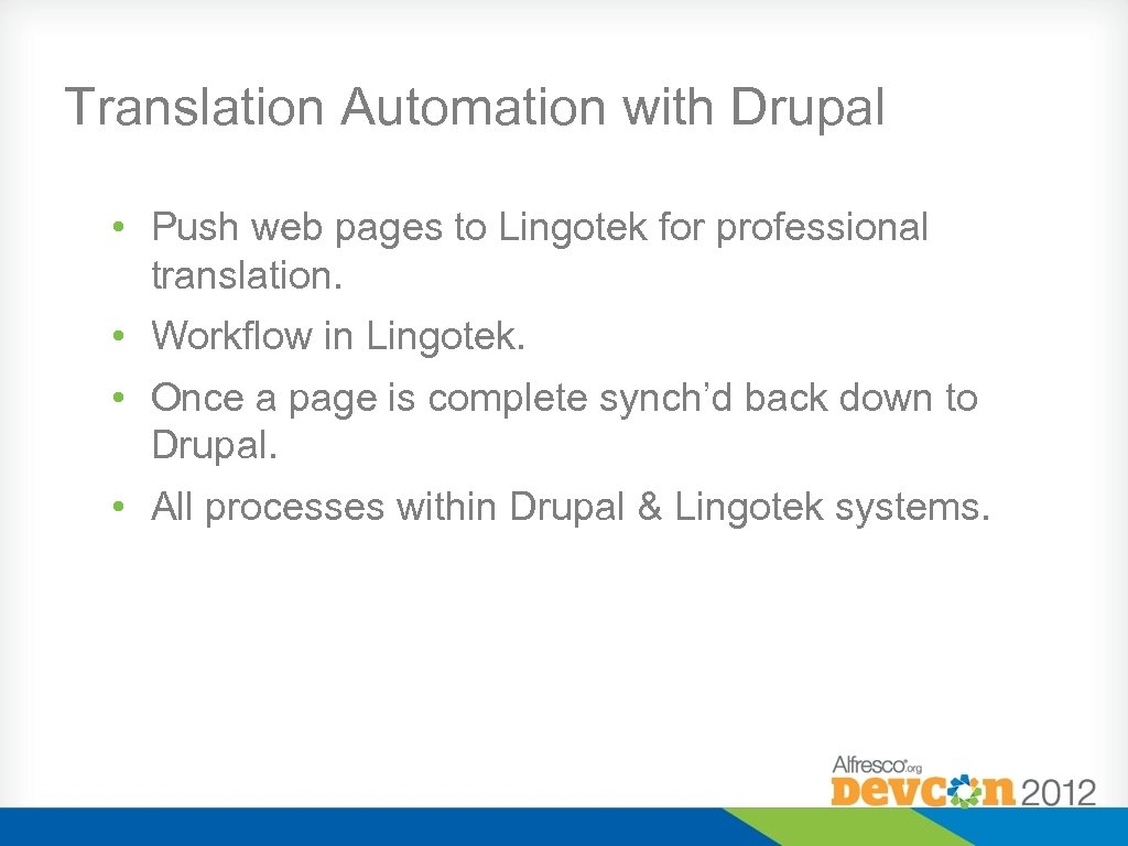 Translation Automation with Drupal • Push web pages to Lingotek for professional translation. •