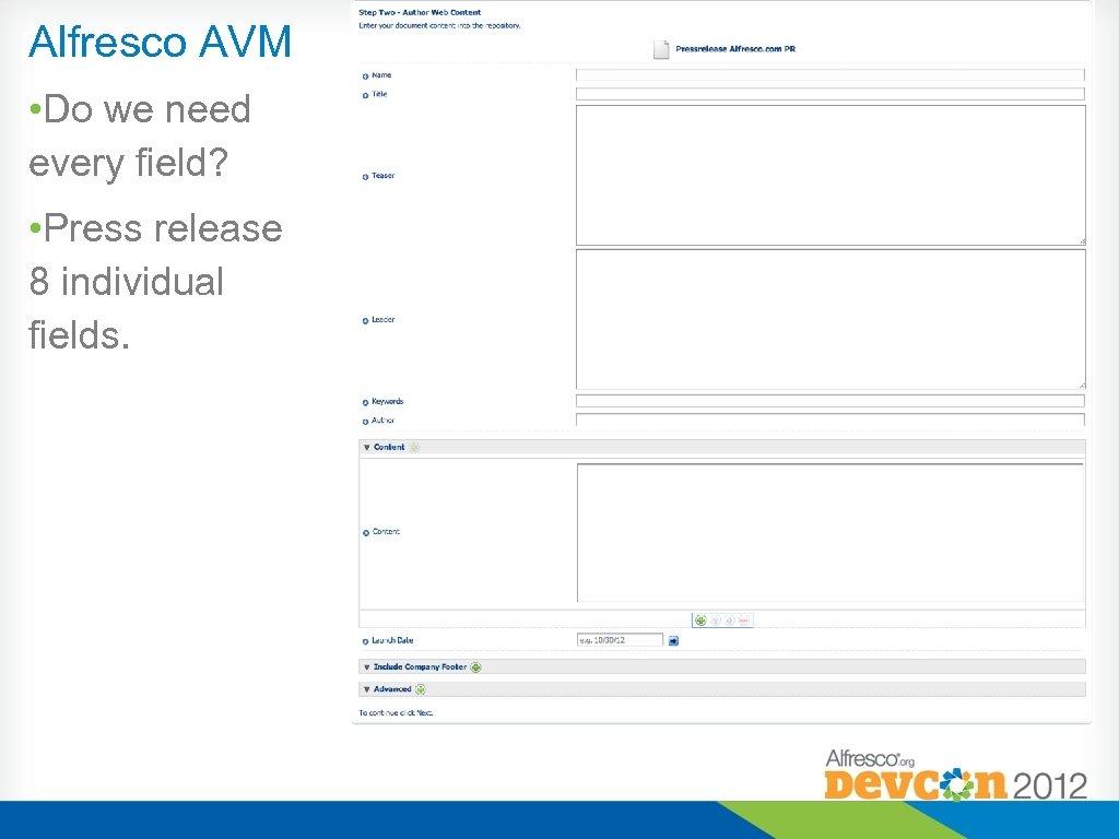 Alfresco AVM • Do we need every field? • Press release 8 individual fields.