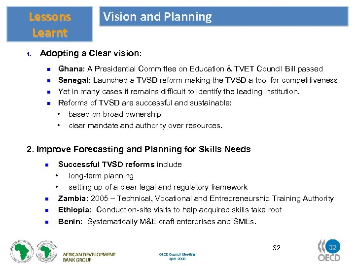 Lessons Learnt 1. Vision and Planning Adopting a Clear vision: n n Ghana: A