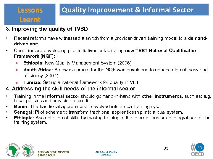 Lessons Learnt Quality Improvement & Informal Sector 3. Improving the quality of TVSD •