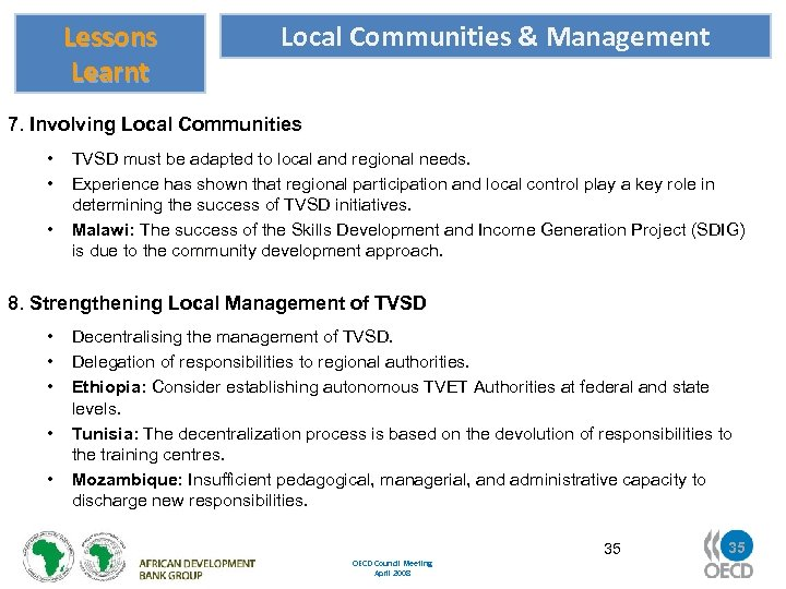 Lessons Learnt Local Communities & Management 7. Involving Local Communities • TVSD must be