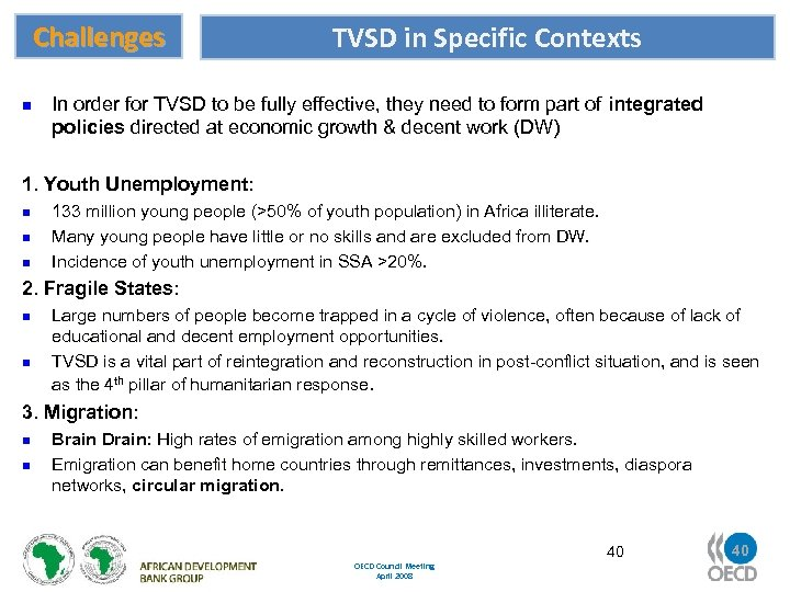 Challenges n TVSD in Specific Contexts In order for TVSD to be fully effective,