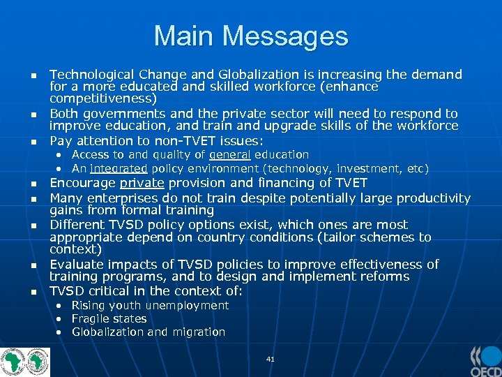 Main Messages n n n Technological Change and Globalization is increasing the demand for