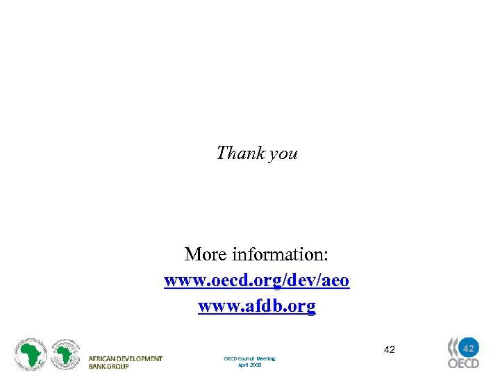 Thank you More information: www. oecd. org/dev/aeo www. afdb. org OECD Council Meeting April