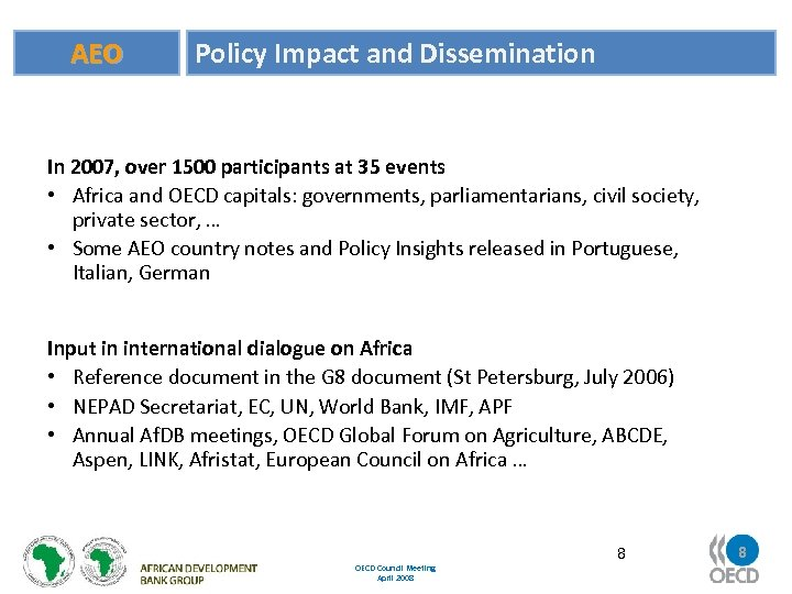 AEO Policy Impact and Dissemination In 2007, over 1500 participants at 35 events •