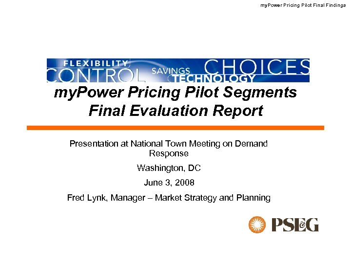 my. Power Pricing Pilot Final Findings my. Power Pricing Pilot Segments Final Evaluation Report