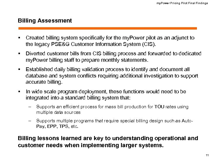 my. Power Pricing Pilot Final Findings Billing Assessment § Created billing system specifically for