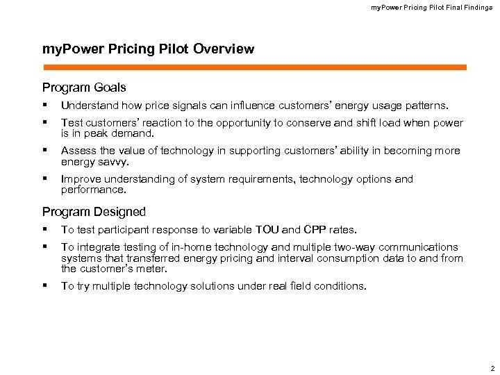 my. Power Pricing Pilot Final Findings my. Power Pricing Pilot Overview Program Goals §