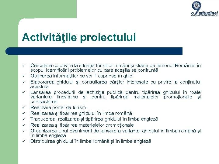 Activităţile proiectului Cercetare cu privire la situaţia turiştilor români şi străini pe teritoriul României