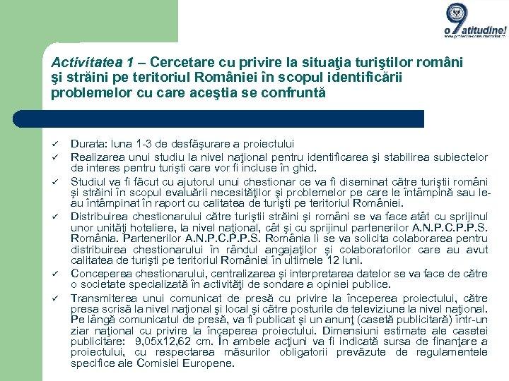 Activitatea 1 – Cercetare cu privire la situaţia turiştilor români şi străini pe teritoriul