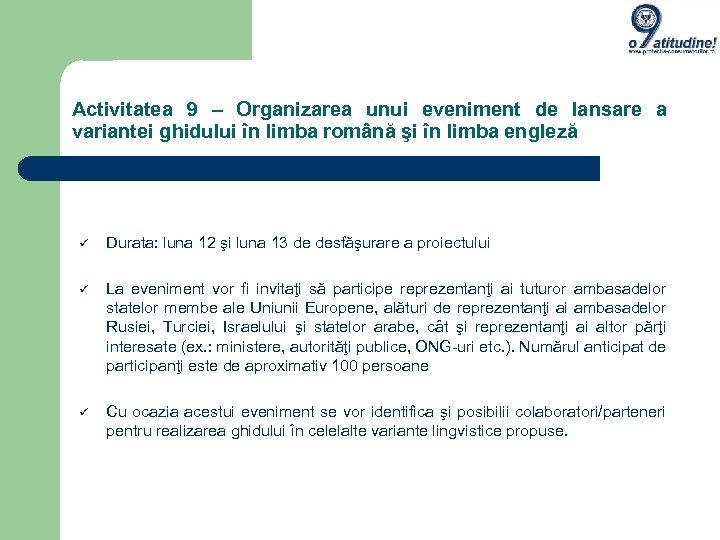 Activitatea 9 – Organizarea unui eveniment de lansare a variantei ghidului în limba română