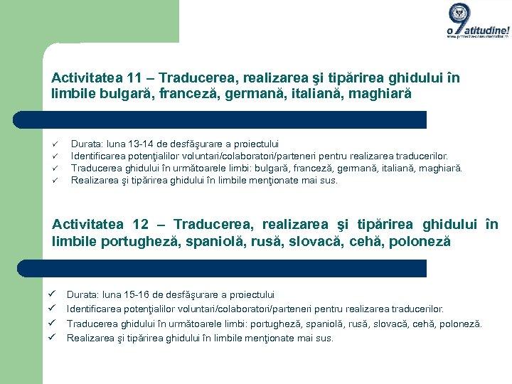 Activitatea 11 – Traducerea, realizarea şi tipărirea ghidului în limbile bulgară, franceză, germană, italiană,
