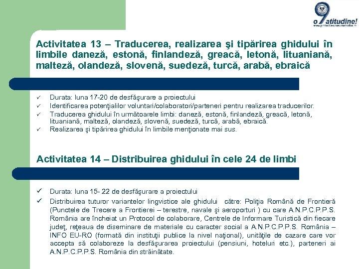 Activitatea 13 – Traducerea, realizarea şi tipărirea ghidului în limbile daneză, estonă, finlandeză, greacă,