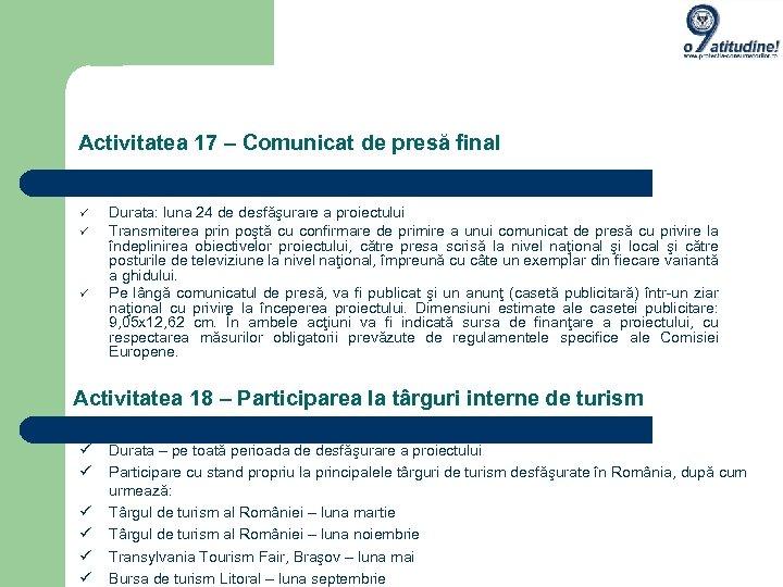 Activitatea 17 – Comunicat de presă final Durata: luna 24 de desfăşurare a proiectului