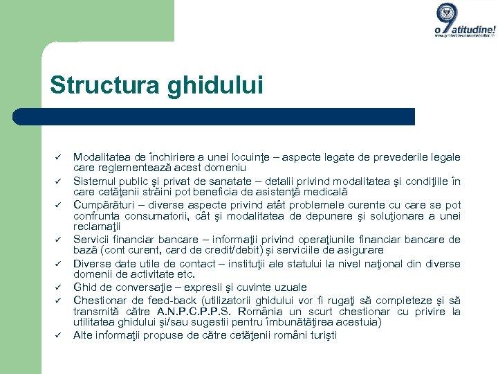 Structura ghidului Modalitatea de închiriere a unei locuinţe – aspecte legate de prevederile legale