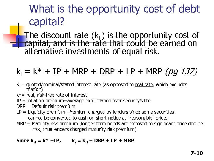 What is the opportunity cost of debt capital? n The discount rate (ki )