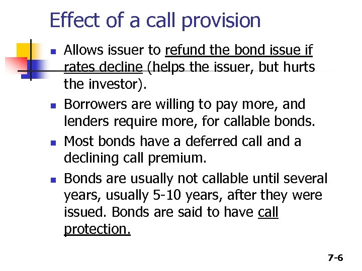 Effect of a call provision n n Allows issuer to refund the bond issue