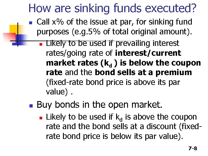 How are sinking funds executed? n n Call x% of the issue at par,