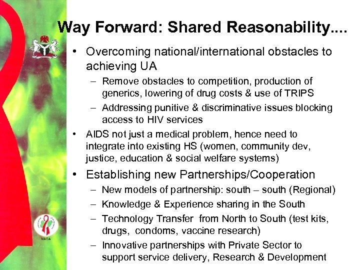 Way Forward: Shared Reasonability. . • Overcoming national/international obstacles to achieving UA – Remove