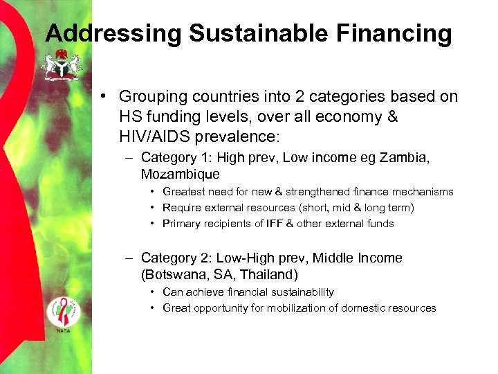 Addressing Sustainable Financing • Grouping countries into 2 categories based on HS funding levels,