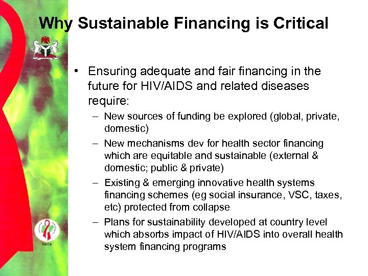 Why Sustainable Financing is Critical • Ensuring adequate and fair financing in the future