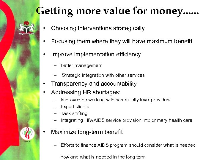 Getting more value for money. . . • Choosing interventions strategically • Focusing them