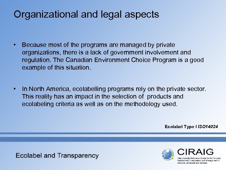 Organizational and legal aspects • Because most of the programs are managed by private