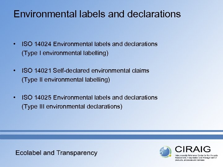 Environmental labels and declarations • ISO 14024 Environmental labels and declarations (Type I environmental