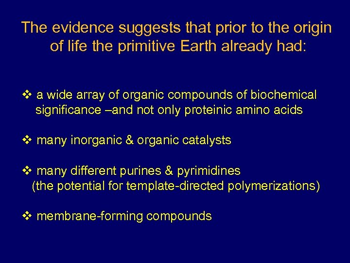 The evidence suggests that prior to the origin of life the primitive Earth already