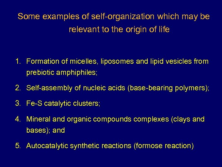 Some examples of self-organization which may be relevant to the origin of life 1.