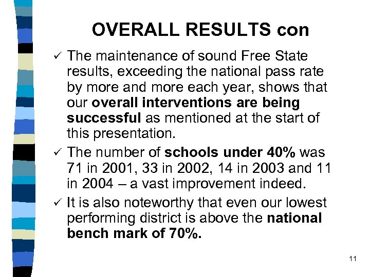 OVERALL RESULTS con The maintenance of sound Free State results, exceeding the national pass