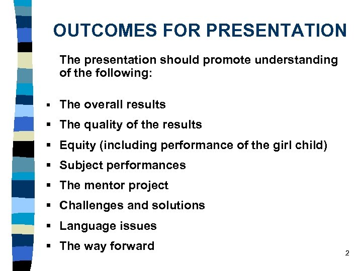 OUTCOMES FOR PRESENTATION The presentation should promote understanding of the following: § The overall