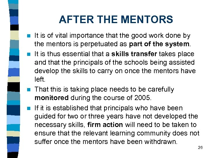 AFTER THE MENTORS It is of vital importance that the good work done by