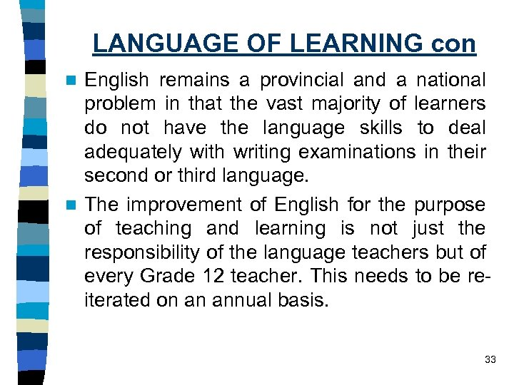 LANGUAGE OF LEARNING con English remains a provincial and a national problem in that