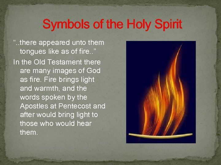 """Symbols of the Holy Spirit """". . there appeared unto them tongues like as"""