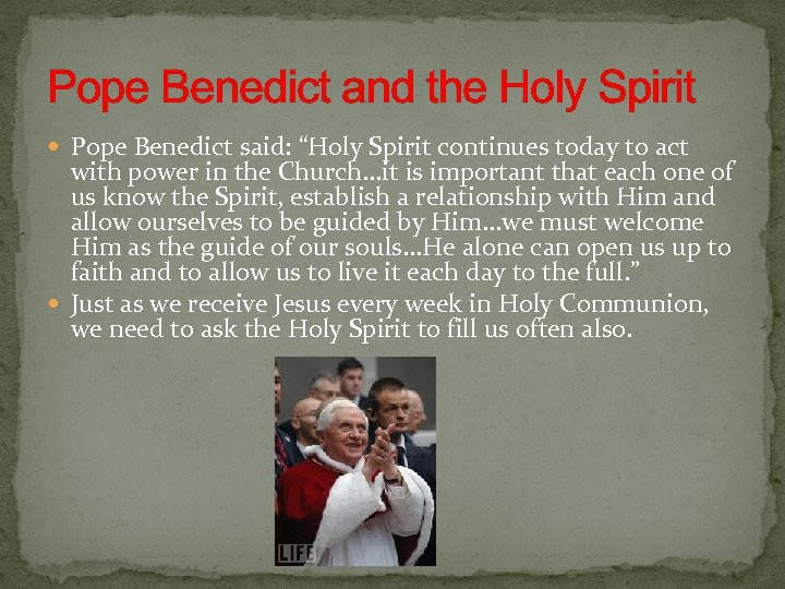 """Pope Benedict and the Holy Spirit Pope Benedict said: """"Holy Spirit continues today to"""