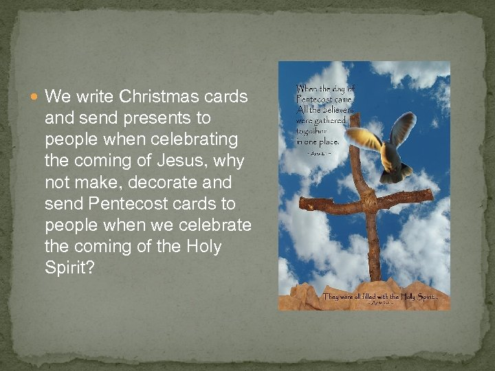 We write Christmas cards and send presents to people when celebrating the coming