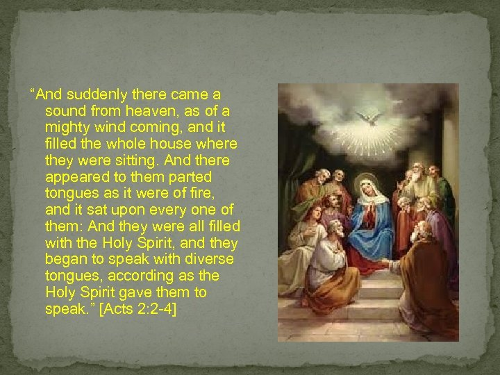 """""""And suddenly there came a sound from heaven, as of a mighty wind coming,"""