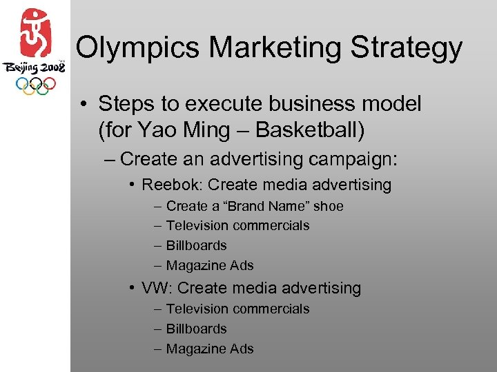 Olympics Marketing Strategy • Steps to execute business model (for Yao Ming – Basketball)