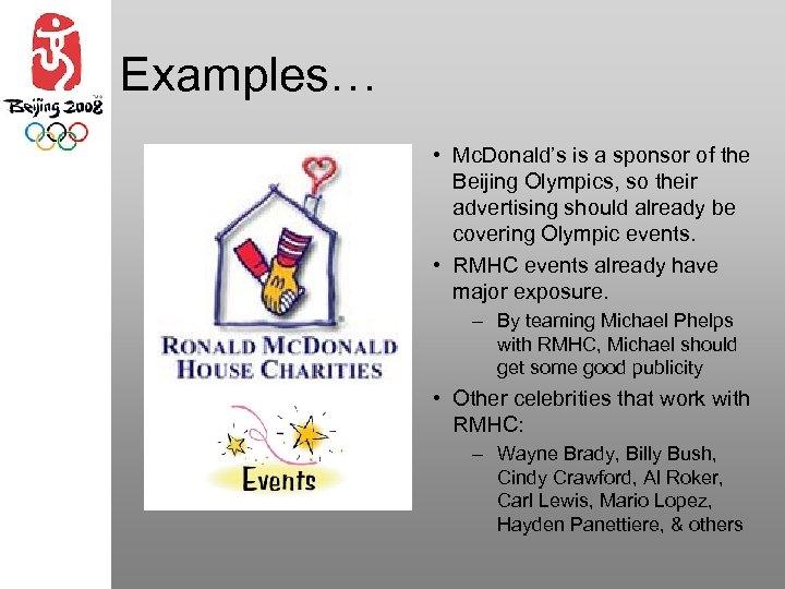 Examples… • Mc. Donald's is a sponsor of the Beijing Olympics, so their advertising