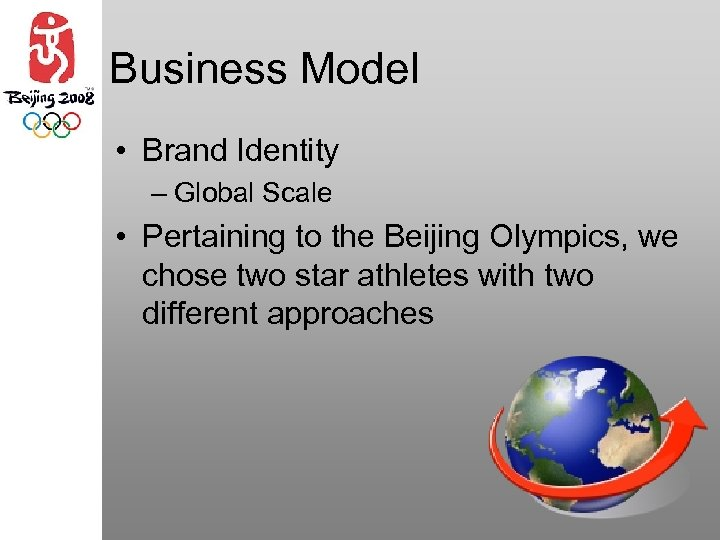 Business Model • Brand Identity – Global Scale • Pertaining to the Beijing Olympics,