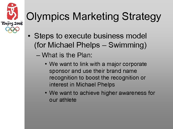 Olympics Marketing Strategy • Steps to execute business model (for Michael Phelps – Swimming)