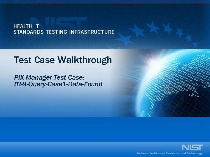 Test Case Walkthrough PIX Manager Test Case: ITI-9 -Query-Case 1 -Data-Found
