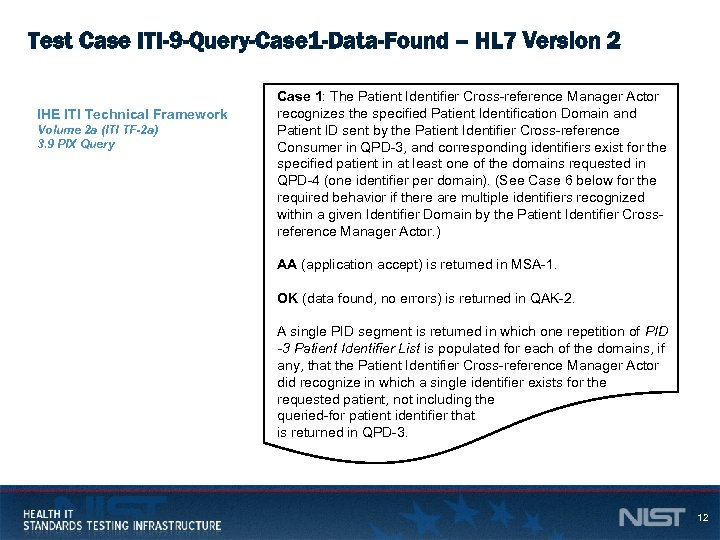 Test Case ITI-9 -Query-Case 1 -Data-Found – HL 7 Version 2 IHE ITI Technical